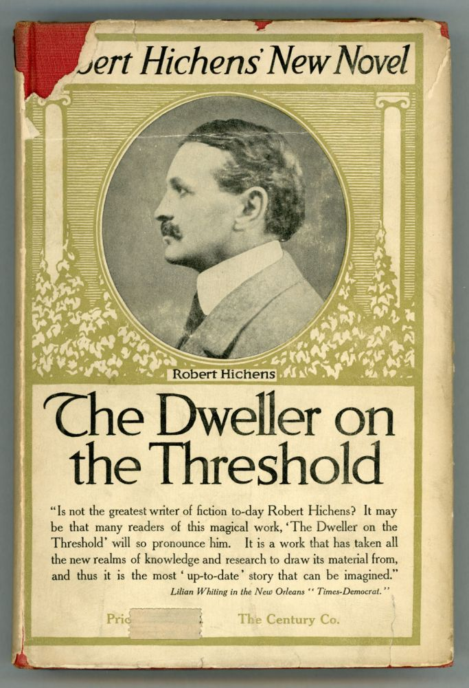 THE DWELLER ON THE THRESHOLD. Robert Hichens, Smythe.