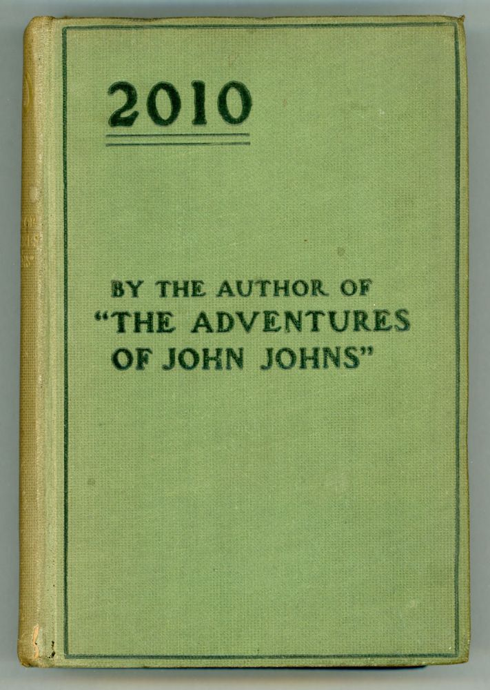 "2010. By the Author of ""The Adventures of John Jones."" Frederic Carrel."