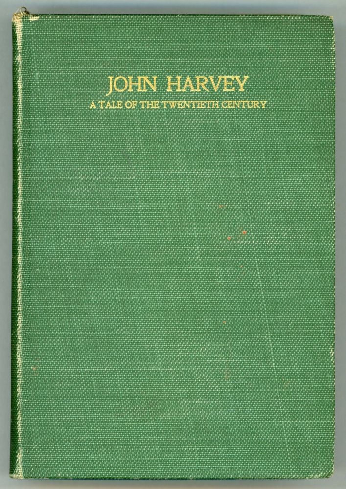 """JOHN HARVEY: A TALE OF THE TWENTIETH CENTURY. By Anon Moore [pseudonym]. James M. Galloway, """"Anon Moore."""""""
