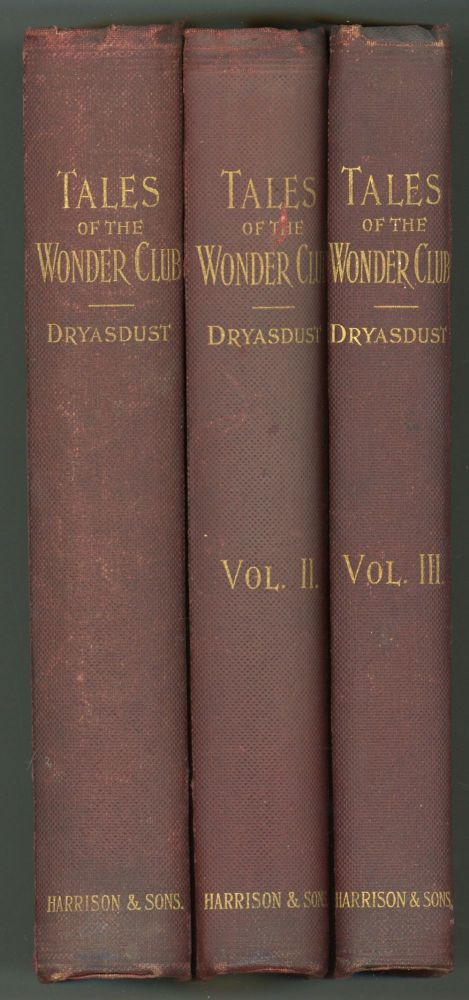 TALES OF THE WONDER CLUB. Dryasdust, pseudonym.