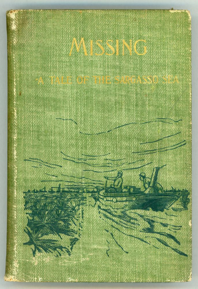 """IN SARGASSO"" MISSING: A ROMANCE. NARRATIVE OF CAPT. AUSTIN CLARKE, OF THE TRAMP STEAMER ""CARRIBAS,"" WHO, FOR TWO YEARS, WAS A CAPTIVE AMONG THE SAVAGE PEOPLE OF THE SEAWEED SEA. Julius Chambers, James."