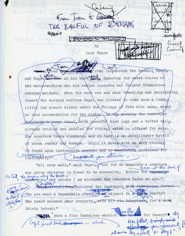 """THE BAGFUL OF DREAMS [Novelette]. Typescript, 35 pages. The second (first typewritten) draft, typed on one side only, heavily reworked by hand with some long passages written on versos. Not dated, but circa 1977 or earlier. Accompanied by a typed carbon copy of an alternate first page with handwritten continuation on the verso. This odd page is signed by Vance. Also present is four typed pages, probably from the 41-page typed final draft, as well as a one-page handwritten """"Moon Moth"""" fragment. John Holbrook Vance, """"Jack Vance."""""""