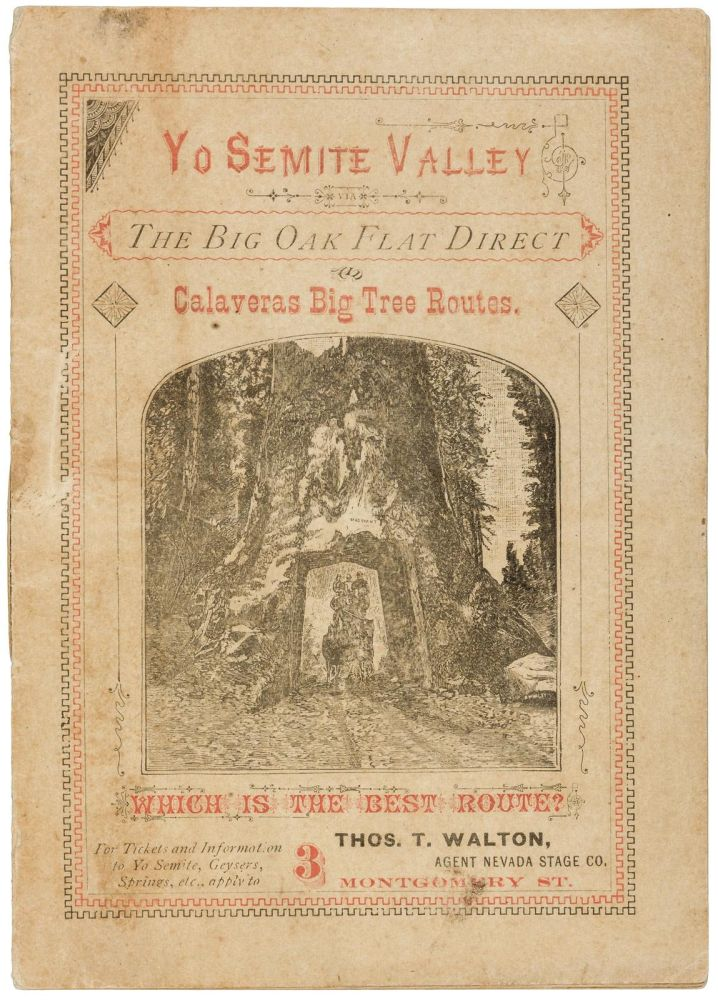 Yo Semite Valley and the big trees. Via the Big Oak Flat direct route. Which is the shortest, cheapest, and best route to the big trees and the Yo Semite Valley? NEVADA STAGE COMPANY.