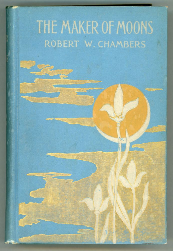 THE MAKER OF MOONS. Robert Chambers.