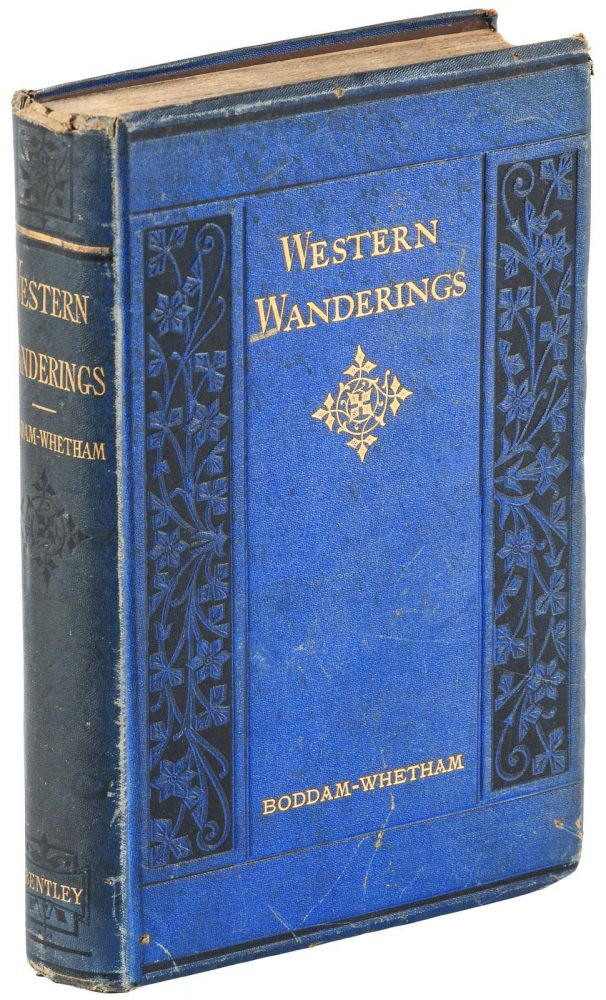 Western wanderings: A record of travel in the evening land. By J. W. Boddam-Whetham. Illustrated. JOHN WHETHAM BODDAM-WHETHAM.