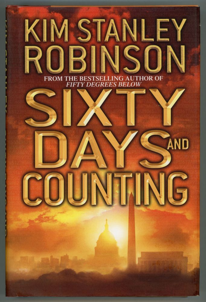 SIXTY DAYS AND COUNTING. Kim Stanley Robinson.
