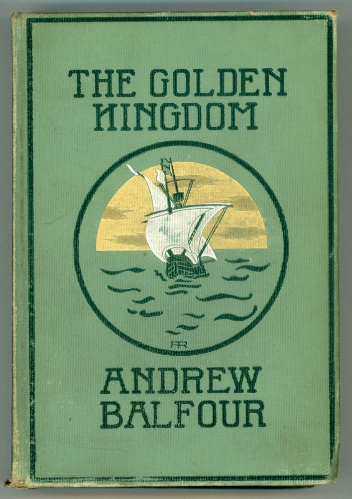 THE GOLDEN KINGDOM: BEING AN ACCOUNT OF THE QUEST FOR THE SAME AS DESCRIBED IN THE REMARKABLE NARRATIVE OF DOCTOR HENRY MORTIMER, CONTAINED IN THE MANUSCRIPT FOUND WITHIN THE BOARDS OF A BOER BIBLE DURING THE LATE WAR. Andrew Balfour.