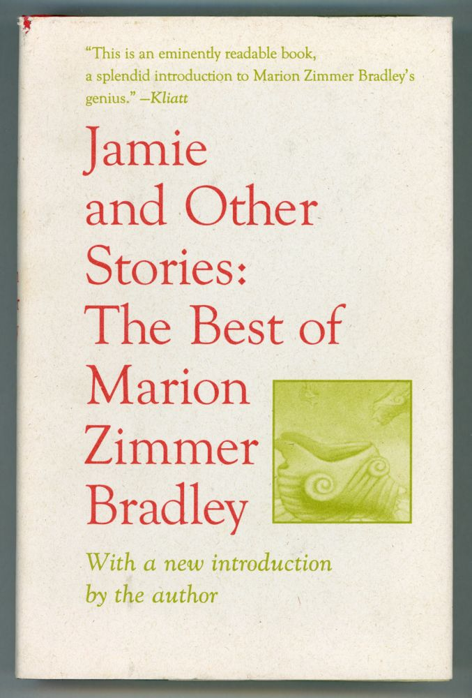 JAMIE AND OTHER STORIES: THE BEST OF MARION ZIMMER BRADLEY. With an Introduction by the Author. Marion Zimmer Bradley.