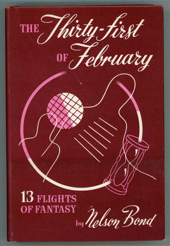 THE THIRTY-FIRST OF FEBRUARY. Nelson Bond.
