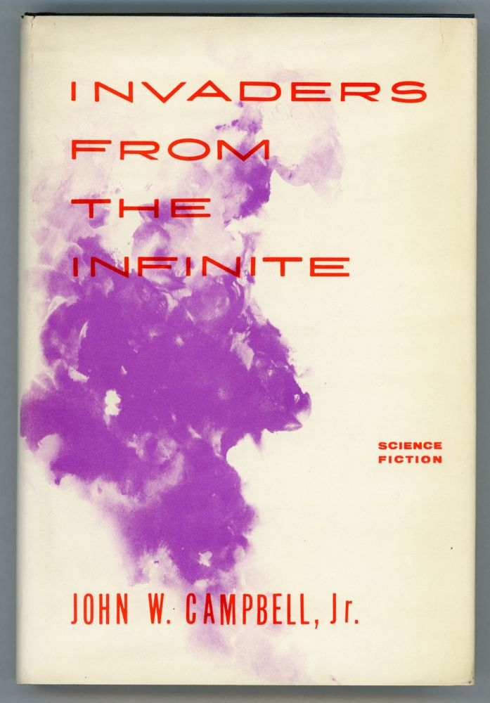 INVADERS FROM THE INFINITE. John W. Campbell, Jr.
