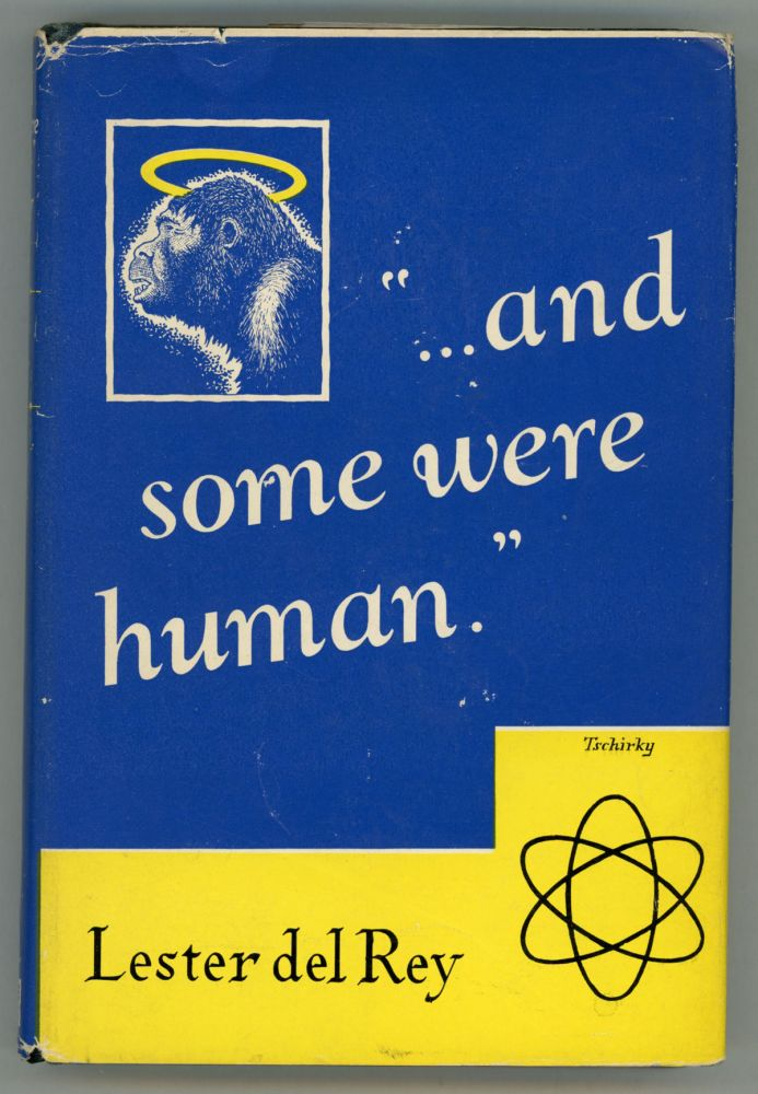 """""""... AND SOME WERE HUMAN"""" -- A DOZEN. Lester Del Rey."""