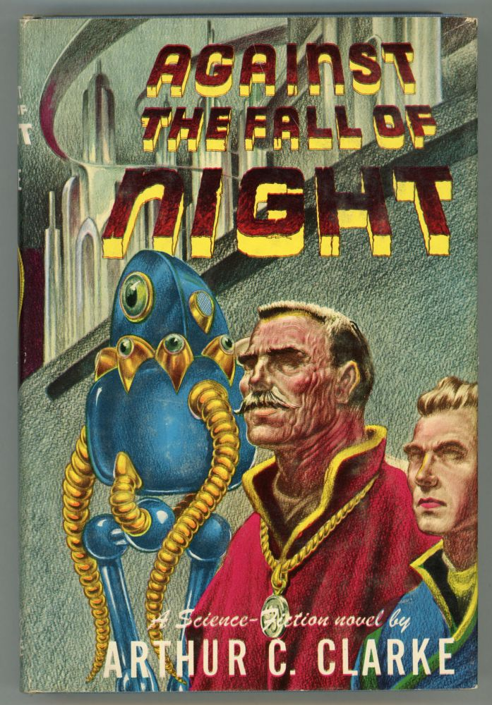 AGAINST THE FALL OF NIGHT. Arthur C. Clarke.