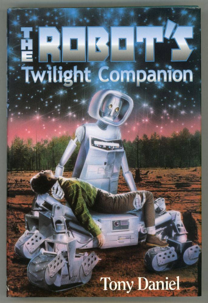 THE ROBOT'S TWILIGHT COMPANION. Tony Daniel.