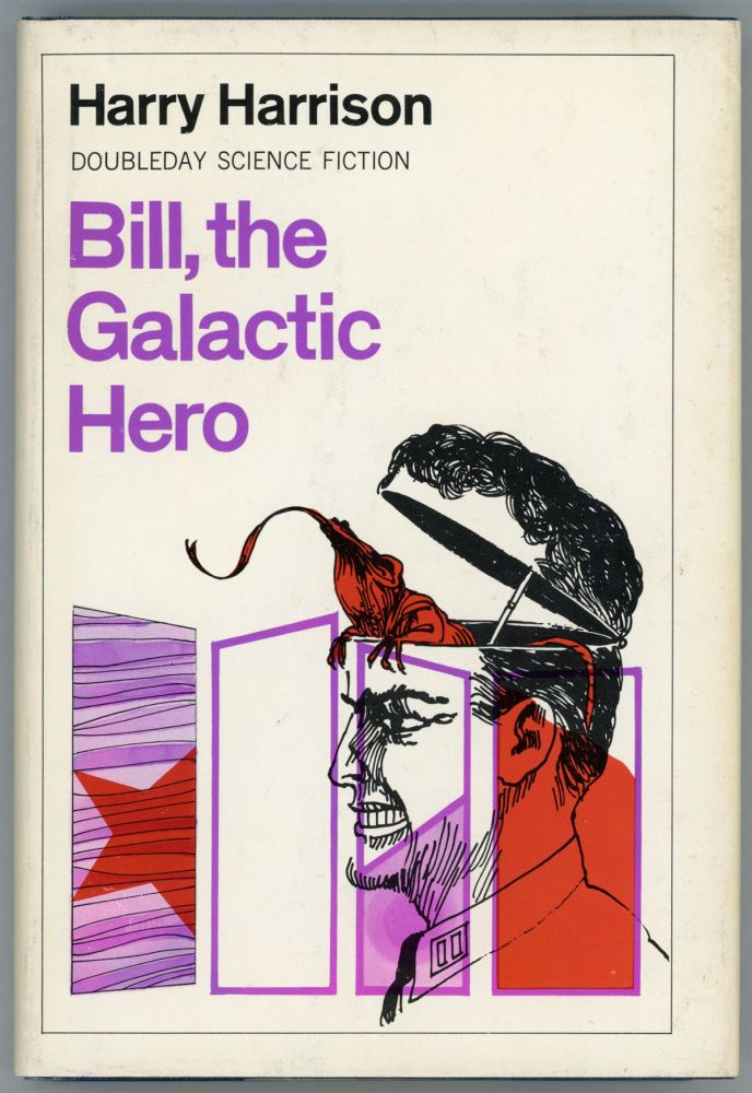 BILL, THE GALACTIC HERO. Harry Harrison.