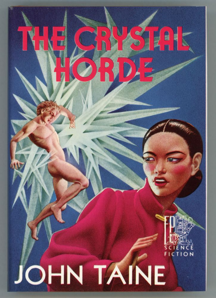 THE CRYSTAL HORDE. John Taine, Eric Temple Bell.