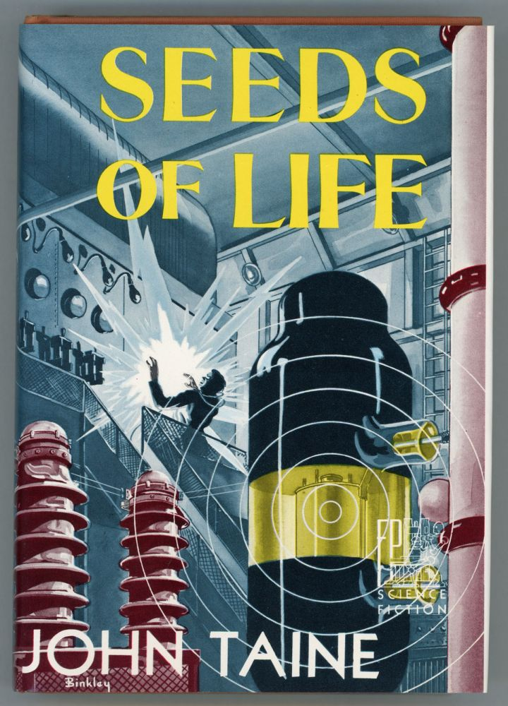 SEEDS OF LIFE. John Taine, Eric Temple Bell.