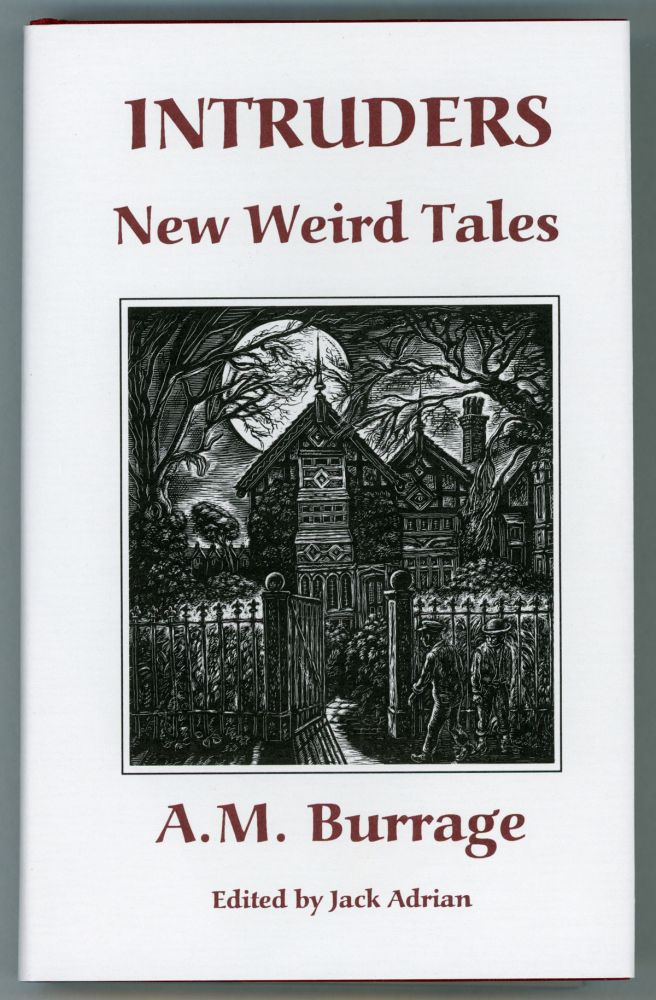 INTRUDERS: NEW WEIRD TALES. Edited by Jack Adrian. Burrage.