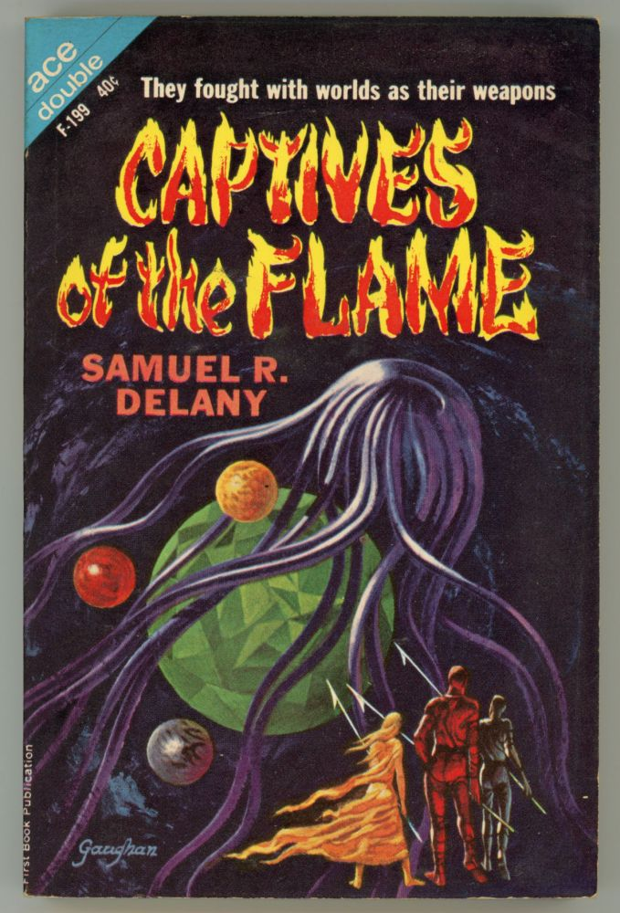 CAPTIVES OF THE FLAME. Samuel R. Delany.