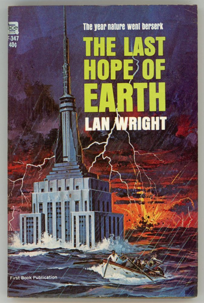 THE LAST HOPE OF EARTH. Lan Wright, Lionel Percy Wright.
