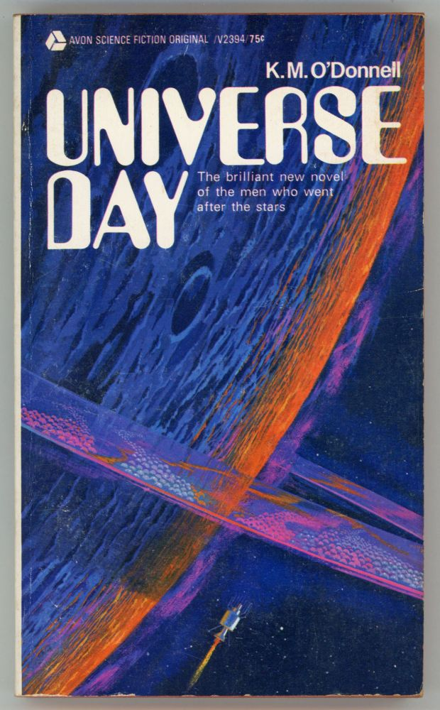 "UNIVERSE DAY [by] K. M. O'Donnell [pseudonym]. Barry N. Malzberg, ""K. M. O'Donnell."""