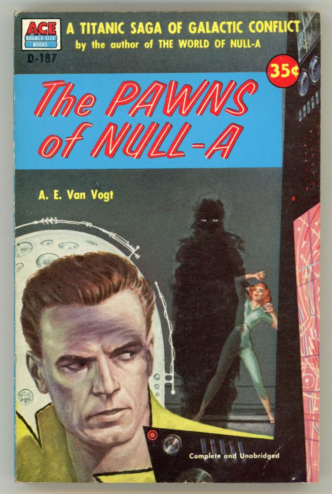 THE PAWNS OF NULL-A. Van Vogt.