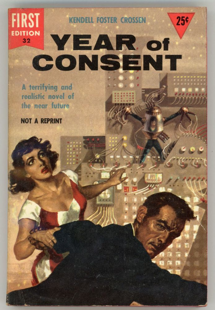 YEAR OF CONSENT. Kendall Foster Crossen.