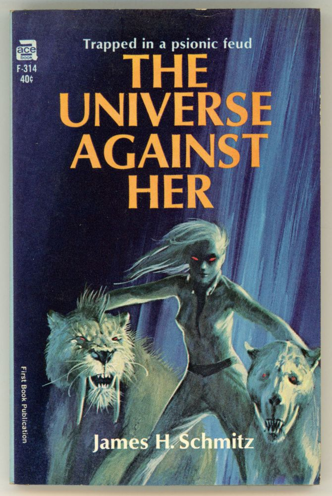 THE UNIVERSE AGAINST HER. James Schmitz.