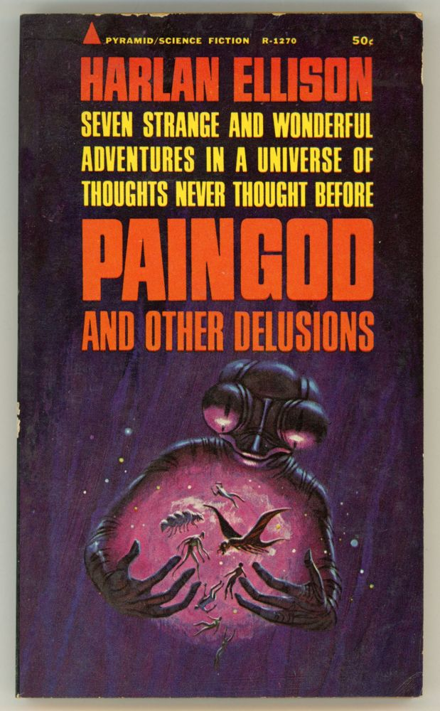 PAINGOD AND OTHER DELUSIONS. Harlan Ellison.