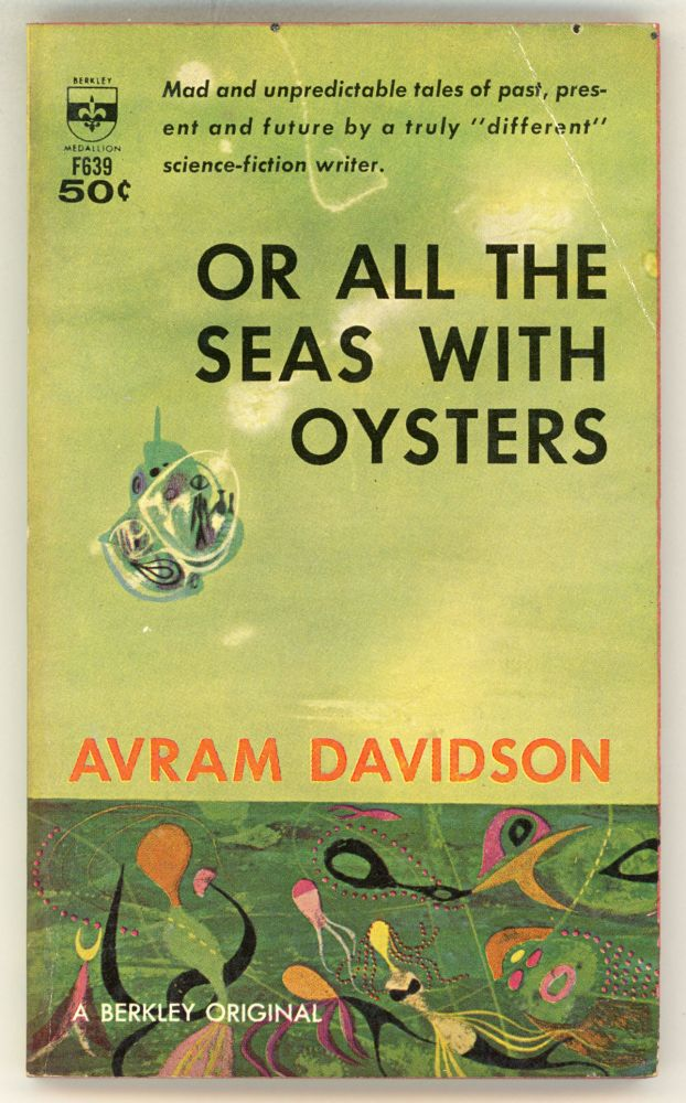OR ALL THE SEAS WITH OYSTERS. Avram Davidson.