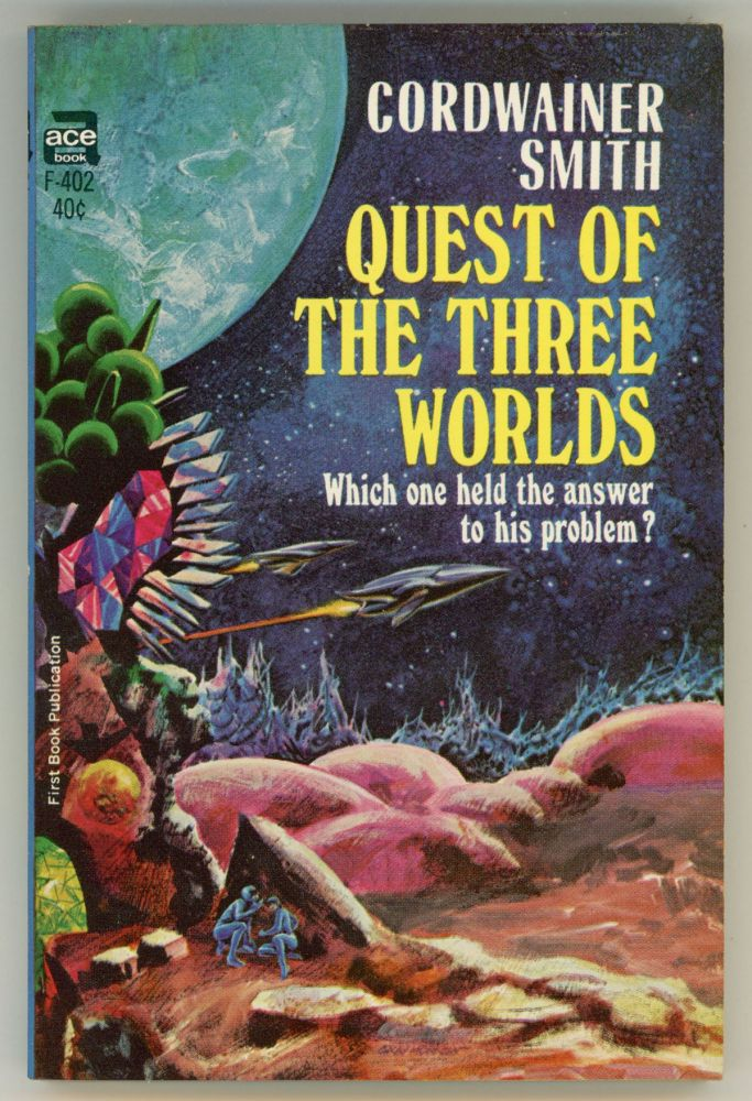 QUEST OF THE THREE WORLDS. Cordwainer Smith, Paul M. A. Linebarger.