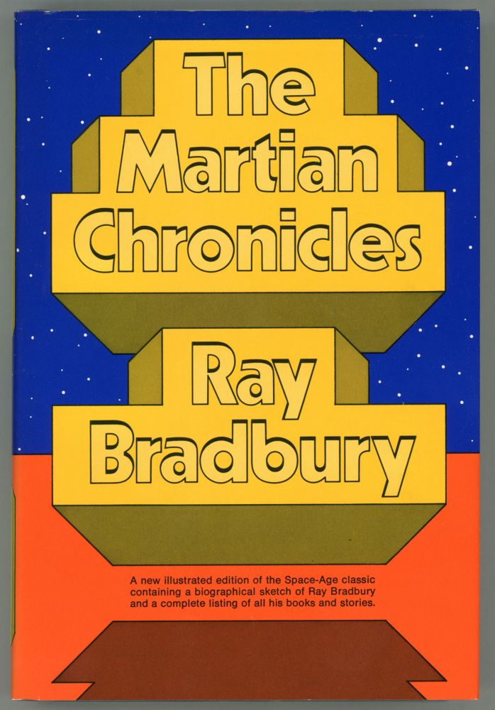 THE MARTIAN CHRONICLES ... Biographical Sketch and Bibliography of Ray Bradbury's Books and Stories by William F. Nolan. Ray Bradbury.