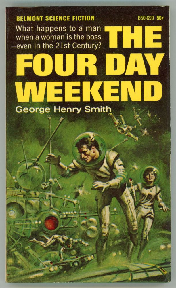 THE FOUR DAY WEEKEND. George Henry Smith.