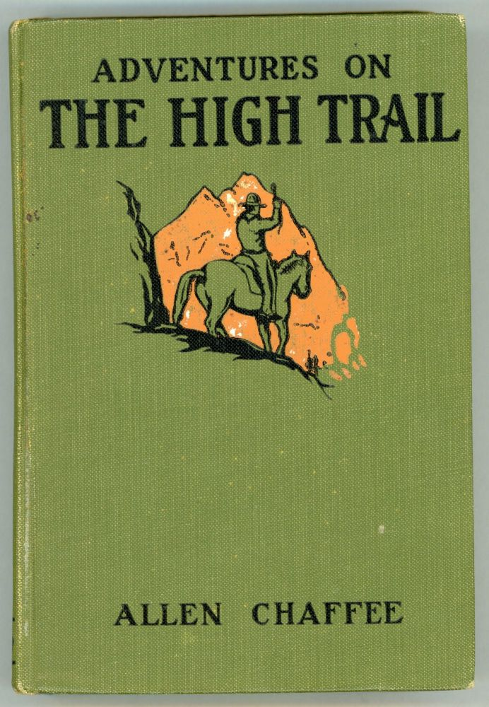 Adventures on the high trail. ALLEN CHAFFEE.