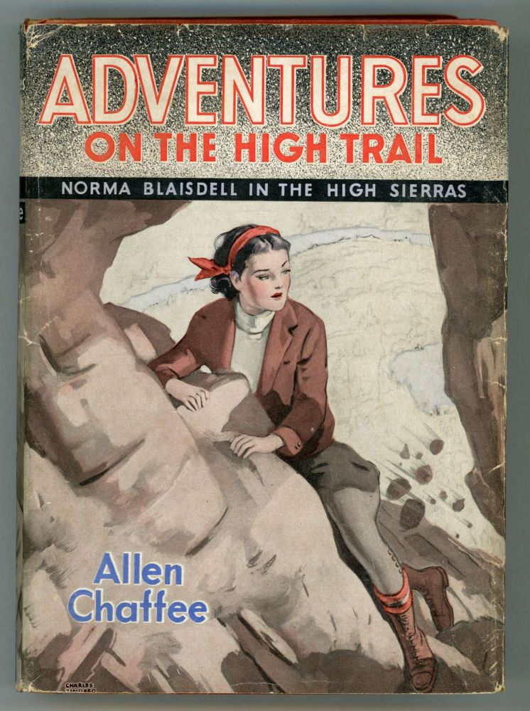 Adventures on the high trail: Norma Blaisdell in the High Sierras. ALLEN CHAFFEE.