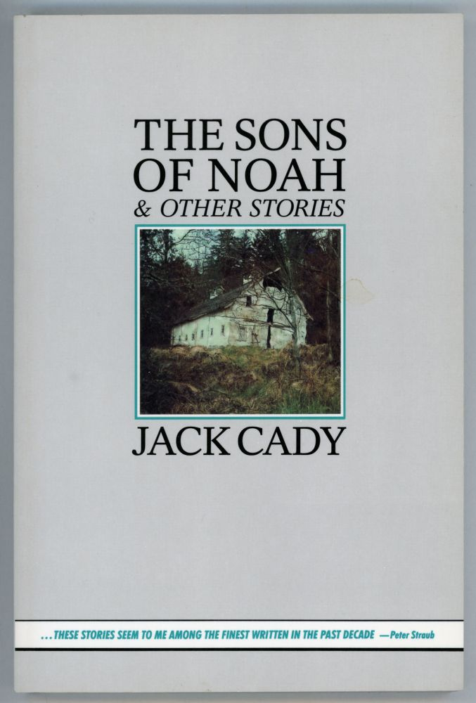 THE SONS OF NOAH & OTHER STORIES. Jack Cady.