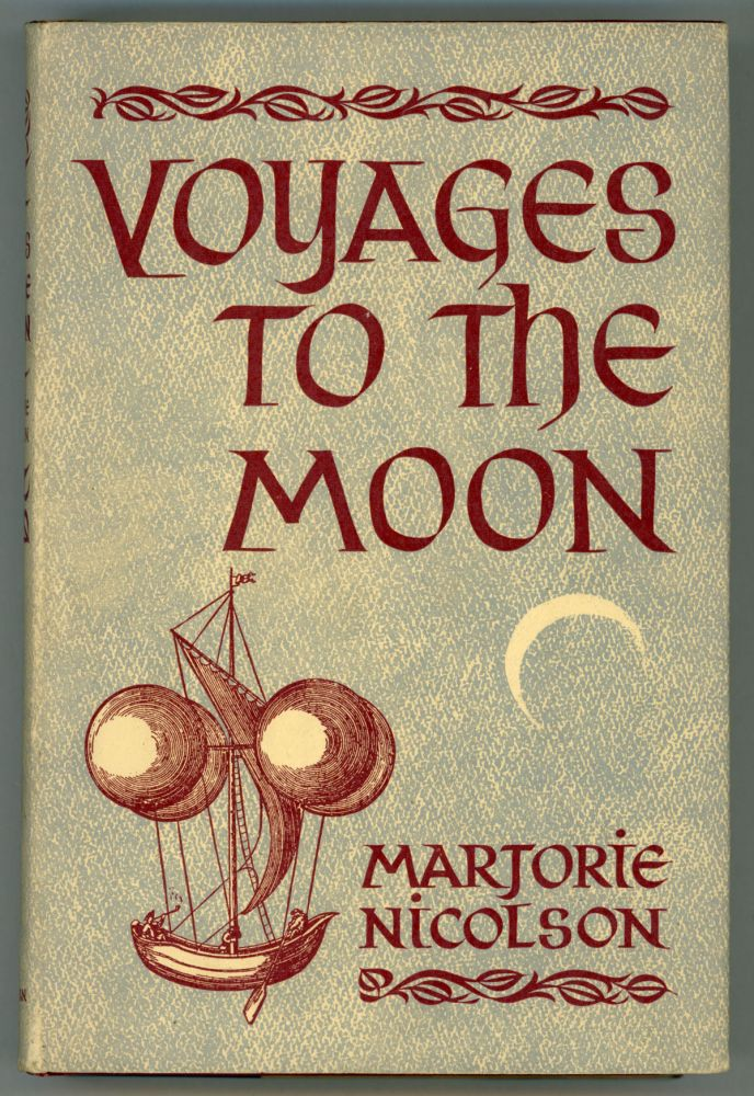 VOYAGES TO THE MOON. Marjorie Hope Nicolson.