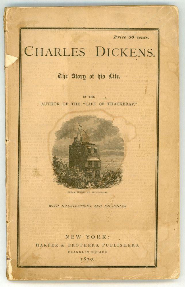 "CHARLES DICKENS. THE STORY OF HIS LIFE. By the Author of the ""Life of Thackeray."" With Illustrations and Facsimiles. Charles Dickens, probably John Camden Hotten, Henry Thomas Travener."