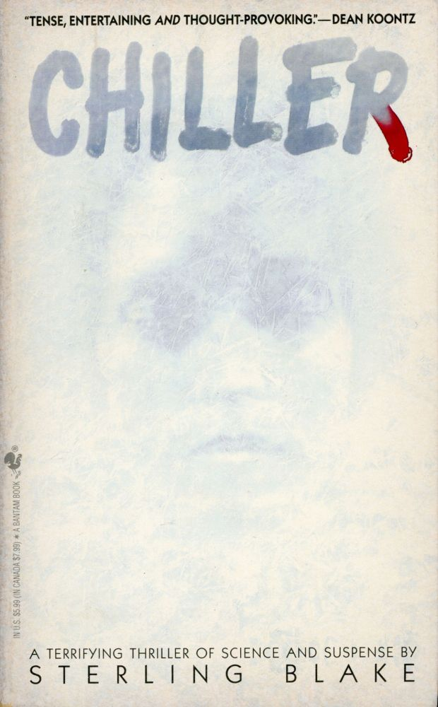 "CHILLER, by Sterling Blake [pseudonym]. Gregory Benford, ""Sterling Blake."""