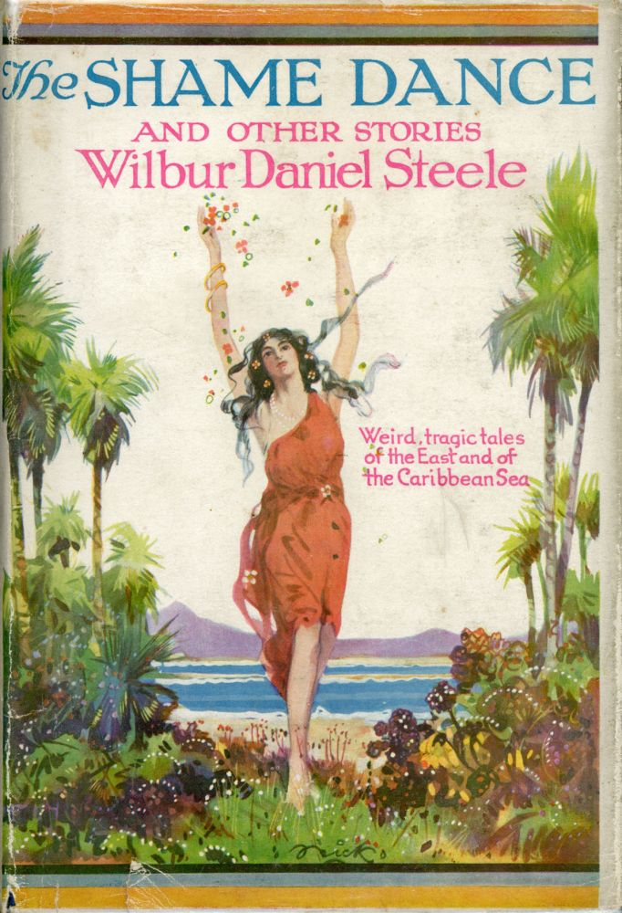 THE SHAME DANCE AND OTHER STORIES. Wilbur Daniel Steele.