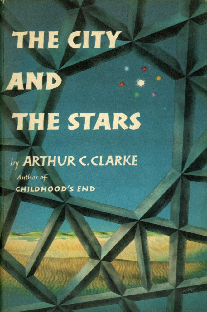 THE CITY AND THE STARS. Arthur C. Clarke.