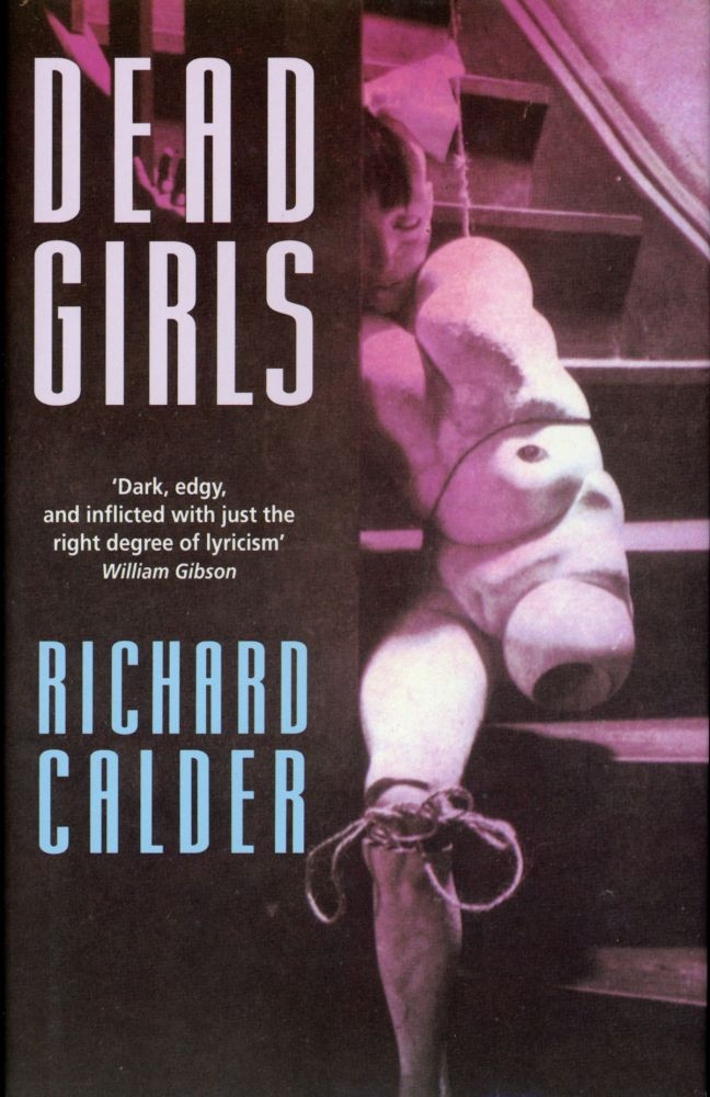 DEAD GIRLS. Richard Calder.