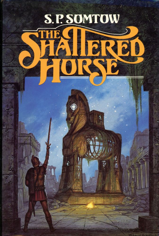 """THE SHATTERED HORSE [by] S. P. Somtow [pseudonym]. Somtow Sucharitkul, """"S. P. Somtow."""""""