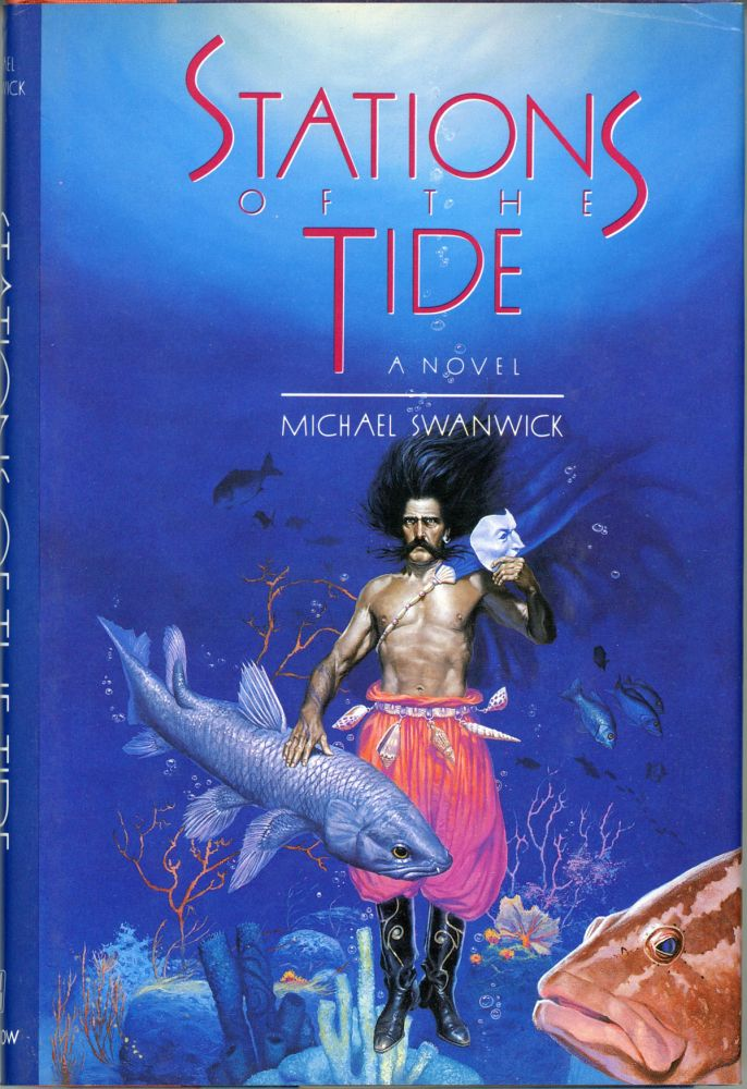 STATIONS OF THE TIDE. Michael Swanwick.