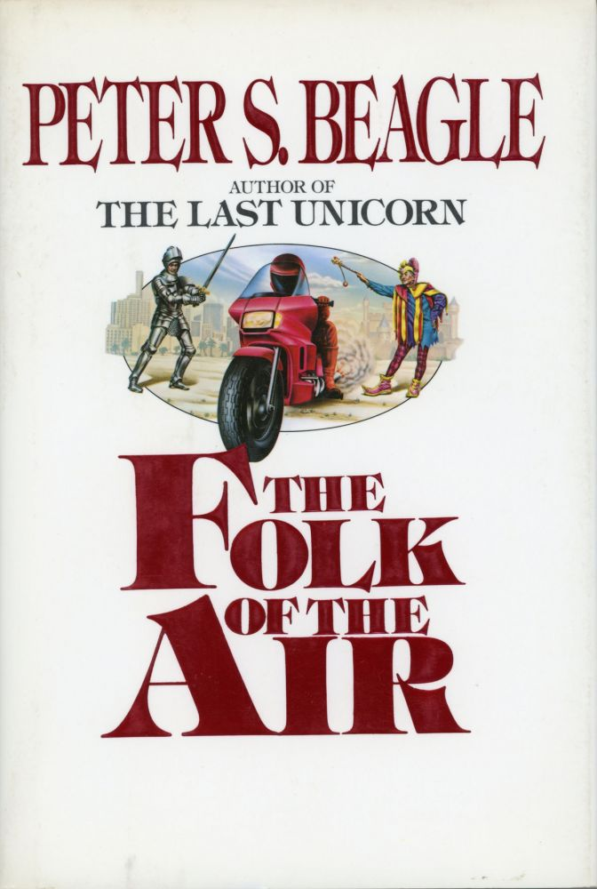 THE FOLK OF THE AIR. Peter Beagle.