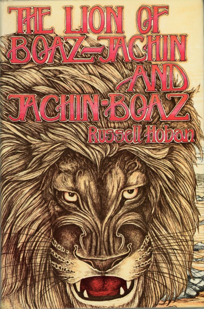 THE LION OF BOAZ-JACHIN AND JACHIN-BOAZ. Russell Hoban.