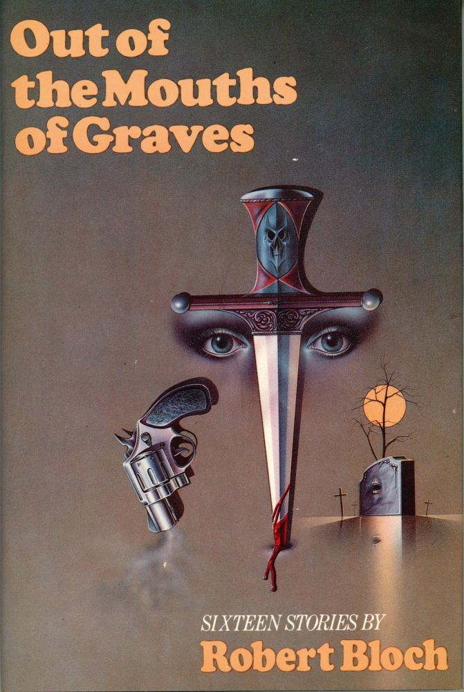 OUT OF THE MOUTHS OF GRAVES. Robert Bloch.