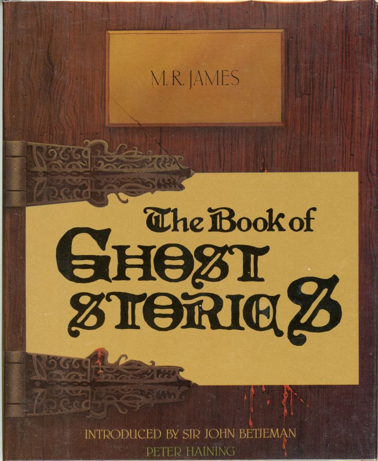 THE BOOK OF GHOST STORIES. Edited by Peter Haining. James.