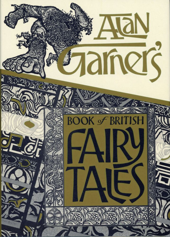ALAN GARNER'S BOOK OF BRITISH FAIRY TALES. Alan Garner.