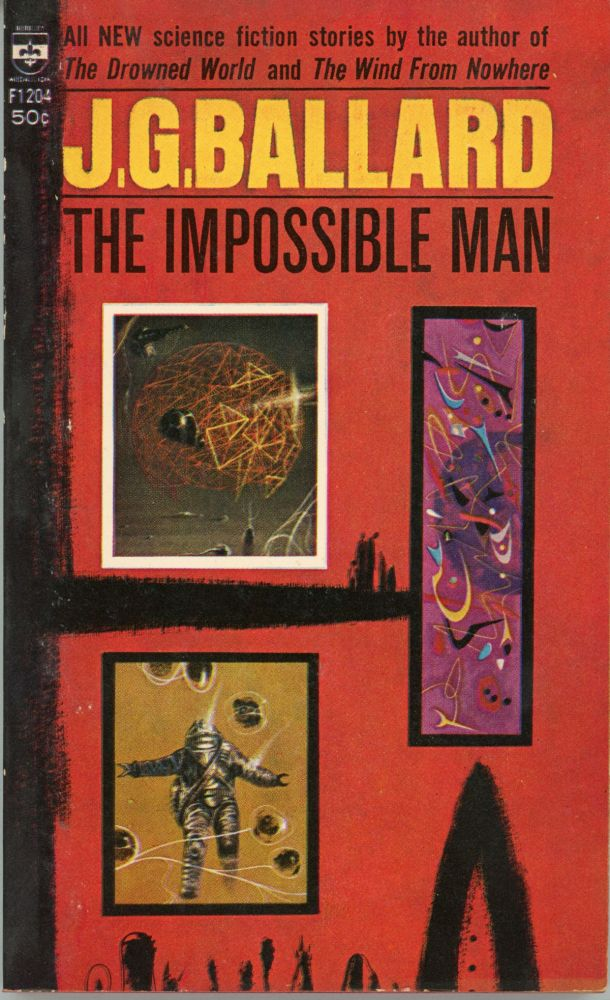 THE IMPOSSIBLE MAN AND OTHER STORIES. Ballard.