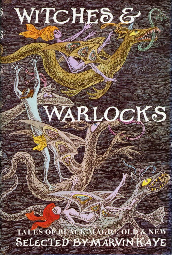 WITCHES & WARLOCKS: TALES OF BLACK MAGIC OLD & NEW. Marvin Kaye.